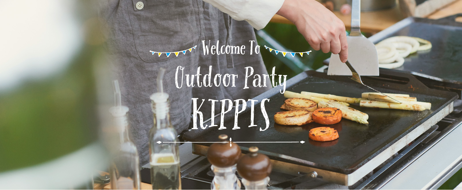 Welcome to OutdoorParty KIPPIS 森のバーベキュー