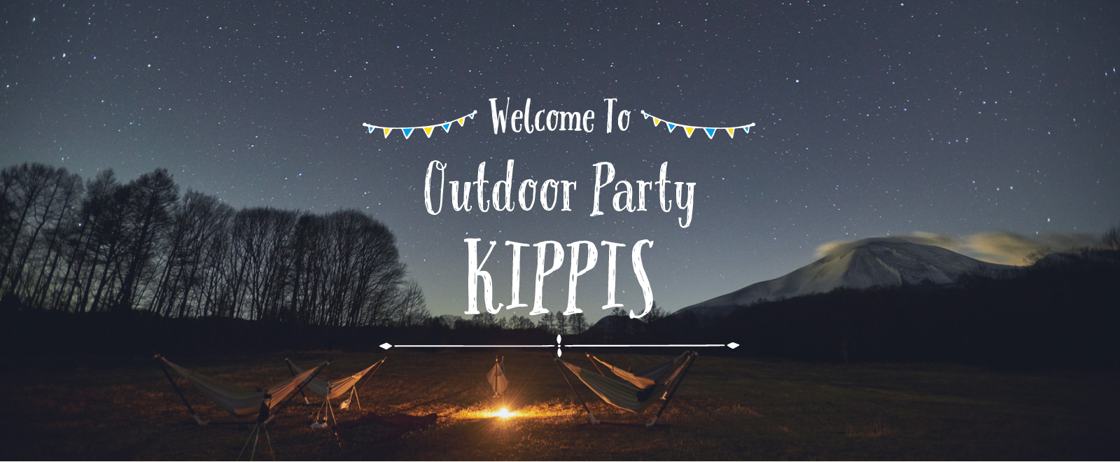 Welcome to OutdoorParty KIPPIS 星空
